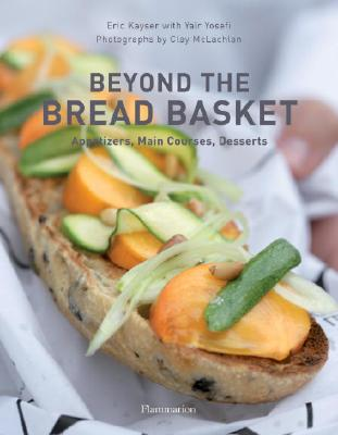 Image for Beyond the Bread Basket: Recipes for Appetizers, Main Courses, and Desserts
