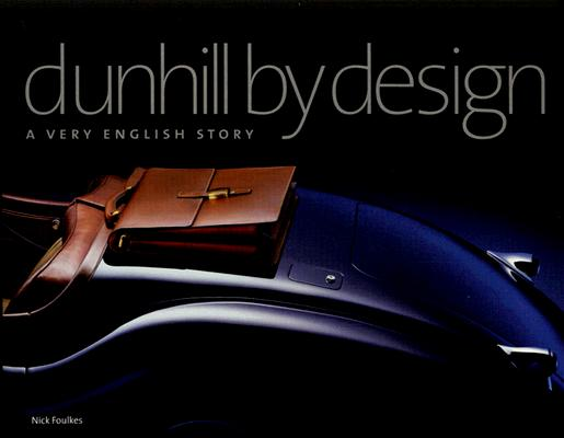 Image for Dunhill By Design : a Very English Story