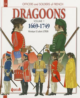 Image for French Dragoons. Volume 1 1669-1749