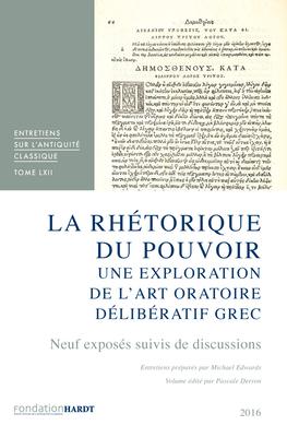 La Rhetorique Du Pouvoir Une Exploration De L'Art Oratoire Deliberatif Grec (English, French, German and Italian Edition)