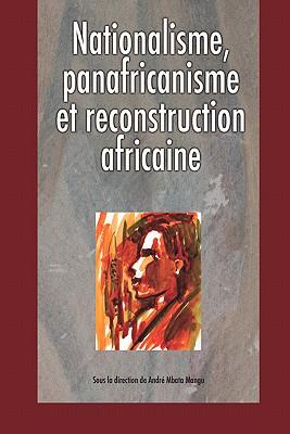 Nationalisme, panafricanisme et reconstruction africaine, Mangu, Andre, editor