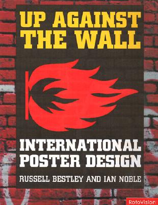 Up Against the Wall: International Poster Design, Noble, Ian