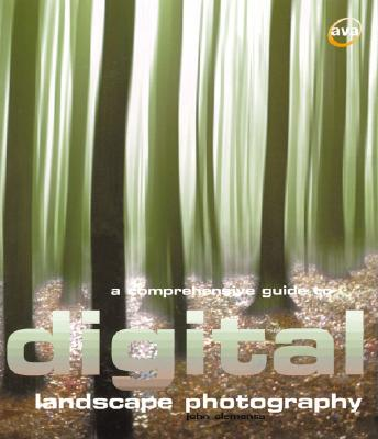 Image for A Comprehensive Guide to Digital Landscape Photography (Digital Photography)
