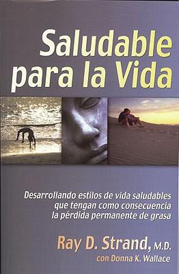 Saludable Para La Vida (Spanish Edition), Ray D. Strand (Author)
