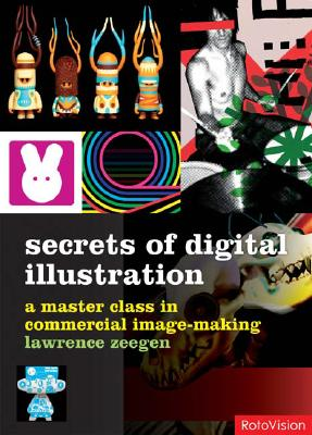 Image for SECRETS OF DIGITAL ILLUSTRATION A MASTER CLASS IN COMMERCIAL IMAGE-MAKING
