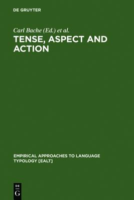 Tense, Aspect and Action (de Gruyter Studies in Mathematics)