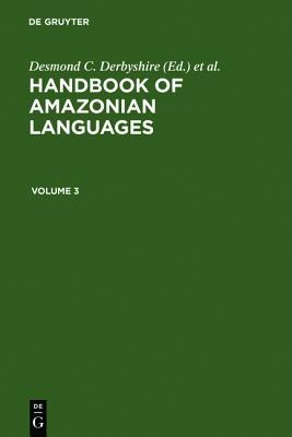 HANDBOOK AMAZONIAN LANGUAGES (Handbook of Amazonian Languages)