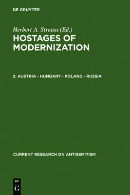 Austria - Hungary - Poland - Russia (Studies on Modern Anti-Semitism 187001933-39 Austria - Hungary - Poland - r) (v. 2)