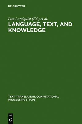 Language, Text, and Knowledge: Mental Models of Expert Communication (Text, Translation, Computational Processing, 2)