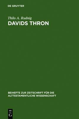 Image for Davids Thron: Redaktionskritische Studien zur Geschichte von der Thronnachfolge Davids (Beihefte zur Zeitschrift fýýr die alttestamentliche Wissenschaft 358) (German Edition)