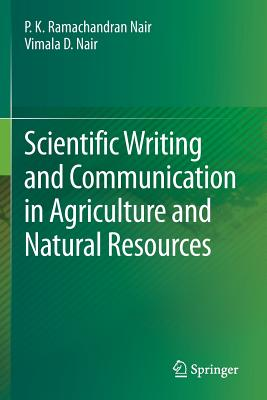 Scientific Writing and Communication in Agriculture and Natural Resources, Nair, P.K. Ramachandran; Nair, Vimala D.