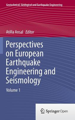 Image for Perspectives on European Earthquake Engineering and Seismology: Volume 1 (Geotechnical, Geological and Earthquake Engineering)
