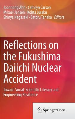 Image for Reflections on the Fukushima Daiichi Nuclear Accident: Toward Social-Scientific Literacy and Engineering Resilience