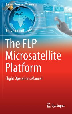 Image for The FLP Microsatellite Platform: Flight Operations Manual (Springer Aerospace Technology)