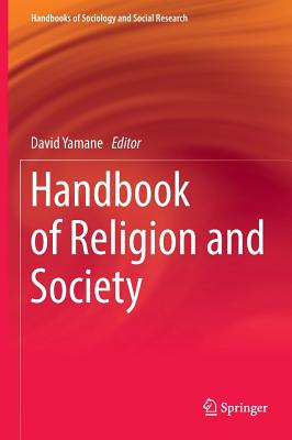 Handbook of Religion and Society (Handbooks of Sociology and Social Research)
