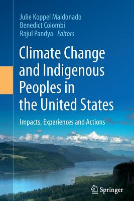 Image for Climate Change and Indigenous Peoples in the United States: Impacts, Experiences and Actions
