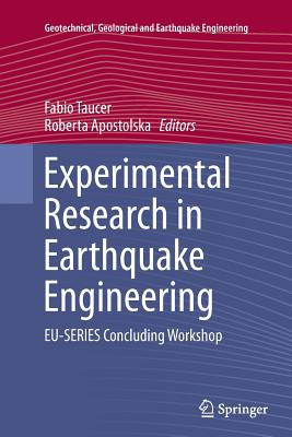 Image for Experimental Research in Earthquake Engineering: EU-SERIES Concluding Workshop (Geotechnical, Geological and Earthquake Engineering)