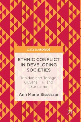 Image for Ethnic Conflict in Developing Societies: Trinidad and Tobago, Guyana, Fiji, and Suriname