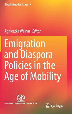 Emigration and Diaspora Policies in the Age of Mobility (Global Migration Issues)
