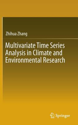 Multivariate Time Series Analysis in Climate and Environmental Research, Zhang, Zhihua