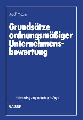 Grunds�tze ordnungsm��iger Unternehmensbewertung (German Edition)