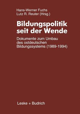 Bildungspolitik seit der Wende: Dokumente zum Umbau des ostdeutschen Bildungssystems (1989?1994) (German Edition)