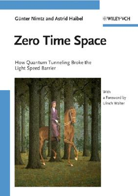 Image for Zero Time Space: How Quantum Tunneling Broke the Light Speed Barrier