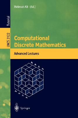 Computational Discrete Mathematics: Advanced Lectures (Lecture Notes in Computer Science)