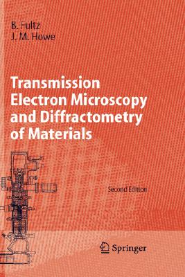 Image for Transmission Electron Microscopy and Diffractometry of Materials