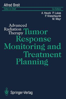 Tumor Response Monitoring and Treatment Planning: Advanced Radiation Therapy
