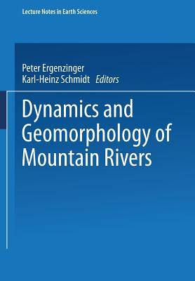 Dynamics and Geomorphology of Mountain Rivers (Lecture Notes in Earth Sciences)