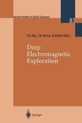 Deep Electromagnetic Exploration (Lecture Notes in Earth Sciences)