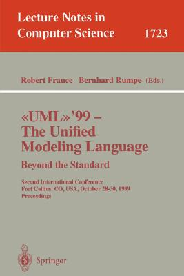 Image for �UML�'99 - The Unified Modeling Language Beyond the Standard: Second International Conference Fort Collins, CO, USA, October 28-30, 1999, Proceedings (Lecture Notes in Computer Science (1723))