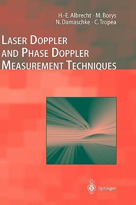 Laser Doppler and Phase Doppler Measurement Techniques (Experimental Fluid Mechanics), Albrecht, H.-E.; Damaschke, Nils; Borys, Michael; Tropea, Cameron