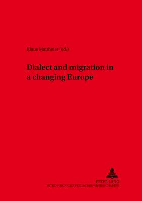 Image for Dialect and Migration in a Changing Europe (Variolingua. Nonstandard - Standard - Substandard)