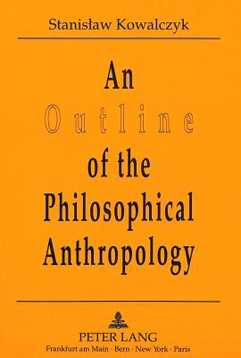 An Outline of the Philosophical Anthropology