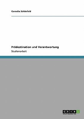 Pradestination Und Verantwortung (German Edition), Sch Nfeld, Cornelia; Schonfeld, Cornelia