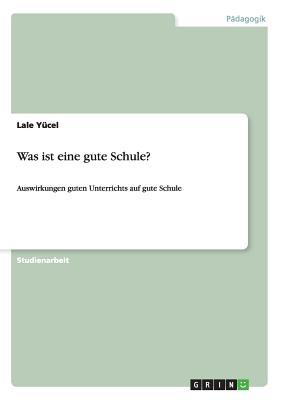 Was ist eine gute Schule? (German Edition), Y�cel, Lale