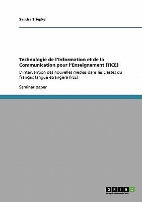 Technologie de l'Information et de la Communication pour l'Enseignement  (TICE) (French Edition), Triepke, Sandra