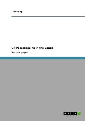 UN Peacekeeping in the Congo, Ng, Tiffany