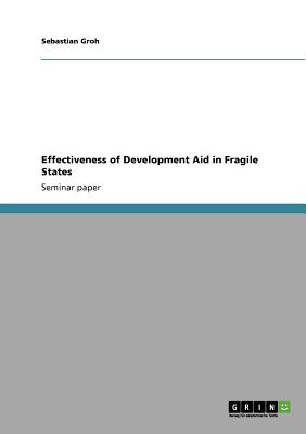 Effectiveness of Development Aid in Fragile States, Groh, Sebastian