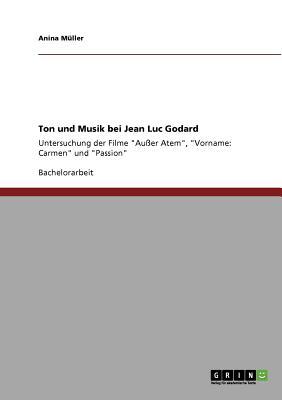 Ton und Musik bei Jean Luc Godard (German Edition), M�ller, Anina