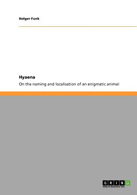Hyaena. On the naming and localisation of an enigmatic animal, Funk, Holger