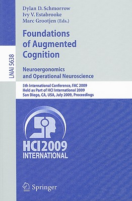Image for Foundations of Augmented Cognition. Neuroergonomics and Operational Neuroscience: 5th International Conference, FAC 2009, Held as Part of HCI ... (Lecture Notes in Computer Science)