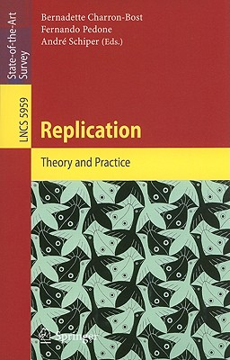 Replication: Theory and Practice (Lecture Notes in Computer Science)