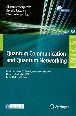 Quantum Communication and Quantum Networking: First International Conference, QuantumComm 2009, Naples, Italy, October 26-30, 2009, Revised Selected ... and Telecommunications Engineering)