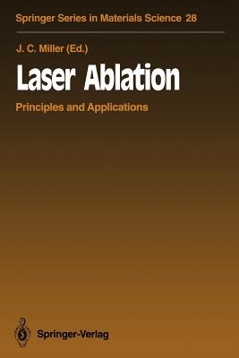 Laser Ablation: Principles and Applications (Springer Series in Materials Science)