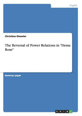 "The Reversal of Power Relations in ""Dessa Rose"", Gieseler, Christina"