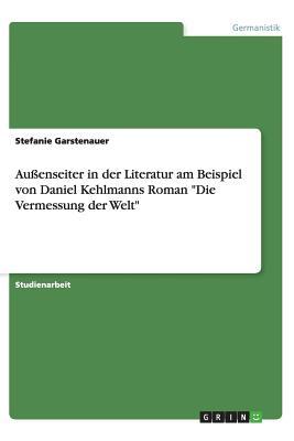 """Image for Außenseiter in der Literatur am Beispiel von Daniel Kehlmanns Roman """"Die Vermessung der Welt"""" (German Edition)"""