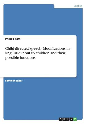 Image for Child-directed speech. Modifications in linguistic input to children and their possible functions.